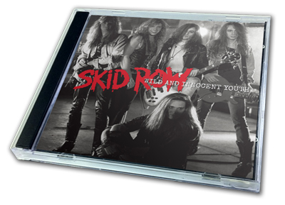 SKID ROW - WILD AND INNOCENT YOUTH