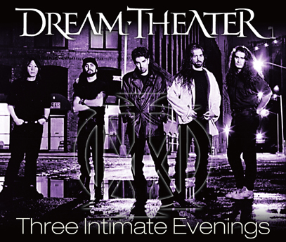DREAM THEATER - THREE INTIMATE EVENING