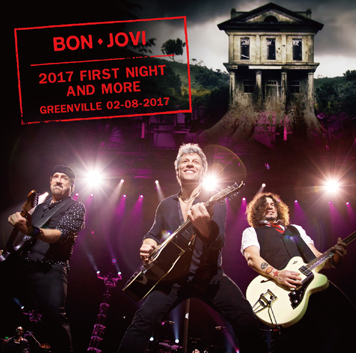 BON JOVI - 2017 FIRST NIGHT AND MORE