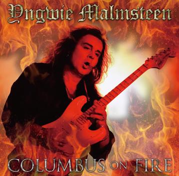 YNGWIE MALMSTEEN - COLUMBUS ON FIRE