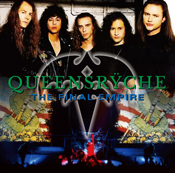 QUEENSRYCHE - THE FINAL EMPIRE