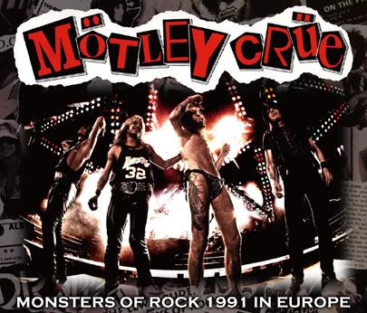 MOTLEY CRUE - MONSTERS OF ROCK 1991 IN EUROPE