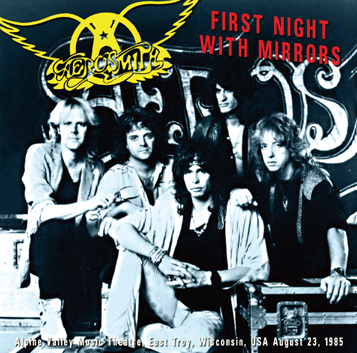 AEROSMITH - FIRST NIGHT WITH MIRRORS