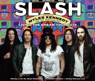 SLASH feat. MYLES KENNEDY & THE CONSPIRATORS - LIVING THE DREAM TOUR 2018
