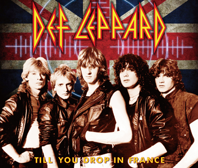 DEF LEPPARD - TILL YOU DROP IN FRANCE
