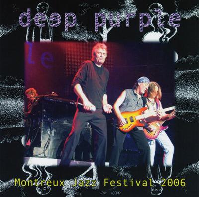 DEEP PURPLE - MONTREUX JAZZ FESTIVAL 2006