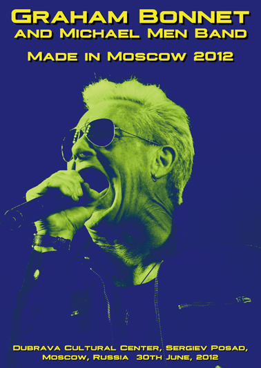 GRAHAM BONNET and MICHAEL MEN BAND - MADE IN MOSCOW 2012 (1DVDR)