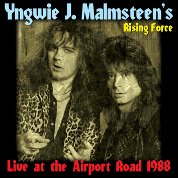 YNGWIE J. MALMSTEEN'S RISING FORCE - LIVE AT THE AIRPORT ROAD 1988 (1CDR)
