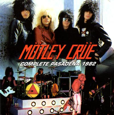 MOTLEY CRUE - COMPLETE PASADENA 1982