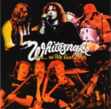 WHITESNAKE - LIVE... IN THE EAST CITIES
