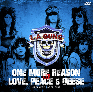 L.A. GUNS - ONE MORE REASON + LOVE, PEACE & GEESE (1DVDR)