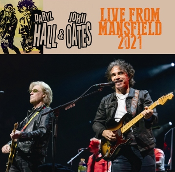 HALL & OATES - LIVE FROM MANSFIELD 2021 (2CDR)