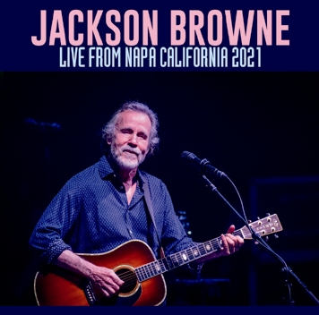 JACKSON BROWNE - LIVE FROM NAPA CALIFORNIA 2021 (2CDR)
