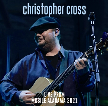 CHRISTOPHER CROSS - LIVE FROM MOBILE ALABAMA 2021 (2CDR)