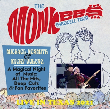 THE MONKEES - LIVE IN TEXAS: MICHAEL NESMITH & MICKY DOLENZ  FAREWELL TOUR 2021(2CDR)