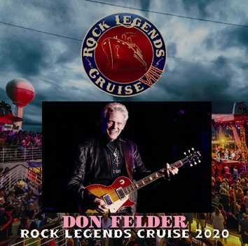 DON FELDER - ROCK LEGENDS CRUISE 2020 (2CDR)