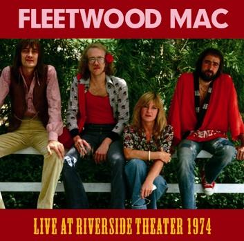 FLEETWOOD MAC - LIVE AT RIVERSIDE THEATER 1974 (2CDR)