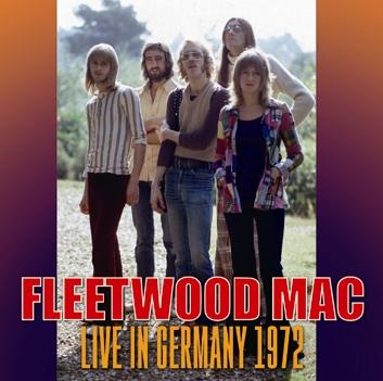 FLEETWOOD MAC - LIVE IN GERMANY 1972(1CDR)