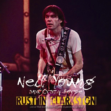 NEIL YOUNG and CRAZY HORSE - RUST IN CLARKSTON (2CDR)