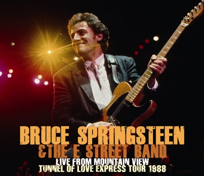 BRUCE SPRINGSTEEN &THE E STREET BAND - LIVE FROM MOUNTAIN VIEW: TUNNEL OF LOVE EXPRESS TOUR 1988 (3CDR)