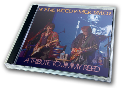 RONNIE WOOD & MICK TAYLOR - A TRIBUTE TO JIMMY REED