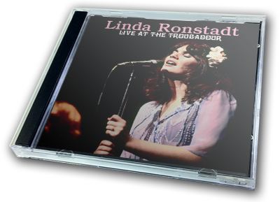 LINDA RONSTADT - LIVE AT THE TROUBADOUR