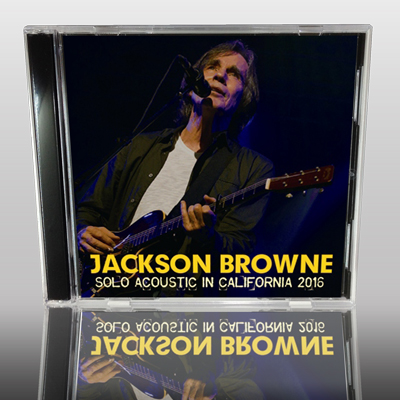 JACKSON BROWNE - SOLO ACOUSTIC IN CALIFORNIA 2016