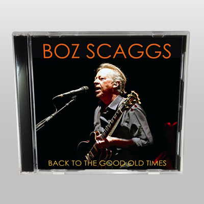 BOZ SCAGGS - BACK TO THE GOOD OLD TIMES