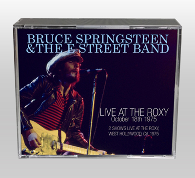 BRUCE SPRINGSTEEN - LIVE AT THE ROXY :October 18th 1975