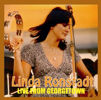 LINDA RONSTADT - LIVE FROM GEORGETOWN