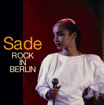SADE - ROCK IN BERLIN