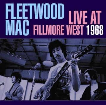 FLEETWOOD MAC - LIVE AT FILLMORE WEST 1968