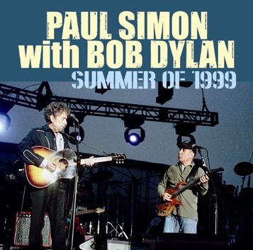 PAUL SIMON WITH BOB DYLAN - SUMMER OF 1999