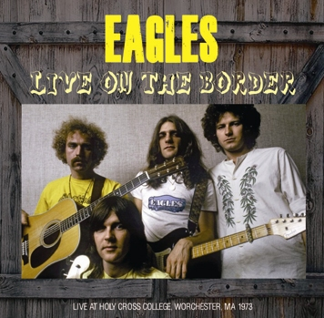 EAGLES - LIVE ON THE BORDER
