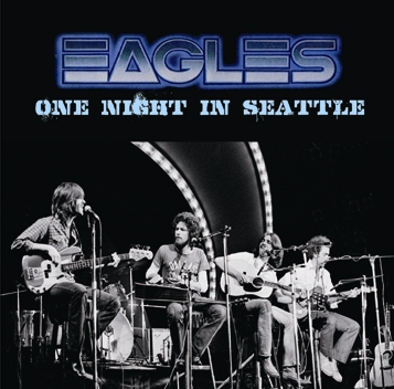 EAGLES - ONE NIGHT IN SEATTLE