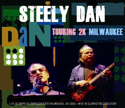 STEELY DAN - TOURING 2K MILWAUKEE