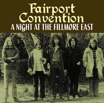 FAIRPORT CONVENTION - A NIGHT AT THE FILLMORE EAST