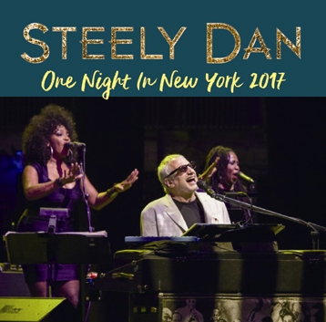 STEELY DAN - ONE NIGHT IN NEW YORK 2017