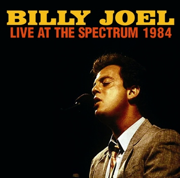 BILLY JOEL - LIVE AT THE SPECTRUM 1984
