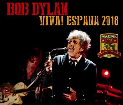 BOB DYLAN - VIVA! ESPANA 2018