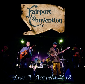 FAIRPORT CONVENTION - LIVE AT ACAPELA 2018