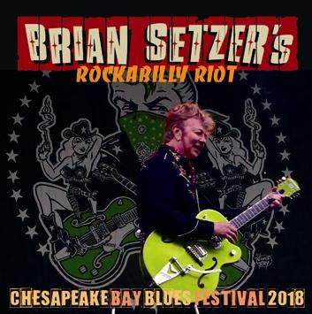 BRIAN SETZER'S ROCKABILLY RIOT - CHESAPEAKE BAY BLUES FESTIVAL 2018