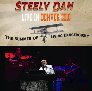 STEELY DAN - THE SUMMER OF LIVING DANGEROUSLY TOUR: DENVER 2018