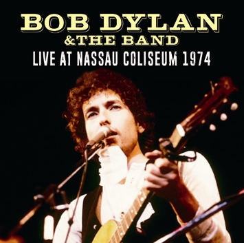 BOB DYLAN & THE BAND - LIVE AT NASSAU COLISEUM 1974