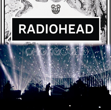 RADIOHEAD - CHICAGO 2018