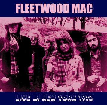 FLEETWOOD MAC - LIVE IN NEW YORK 1972