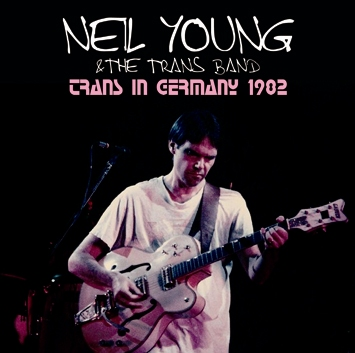NEIL YOUNG & TRANS BAND - TRANS IN GERMANY 1982