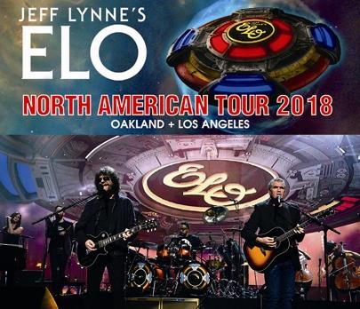 JEFF LYNNE'S ELO - NORTH AMERICAN TOUR 2018: OAKLAND + L.A.
