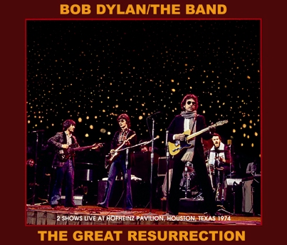 BOB DYLAN & THE BAND - THE GREAT RESURRECTION