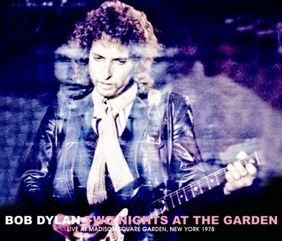 BOB DYLAN - TWO NIGHTS AT THE GARDEN